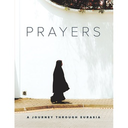 [718404] Prayers: A Journey Through Eurasia